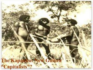 "The Kapauku: New Guinea ""Capitalists""?"