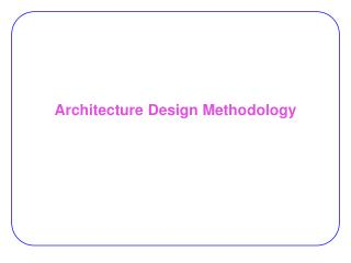 Architecture Design Methodology