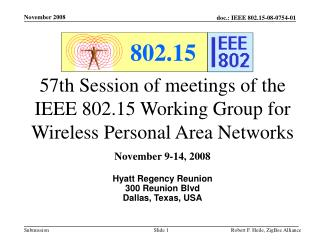 57th Session of meetings of the IEEE 802.15 Working Group for Wireless Personal Area Networks