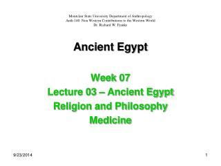 Ancient Egypt Week 07 Lecture 03 – Ancient Egypt Religion and Philosophy Medicine