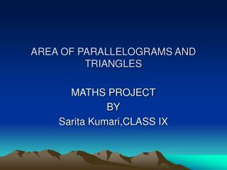 AREA OF PARALLELOGRAMS AND TRIANGLES