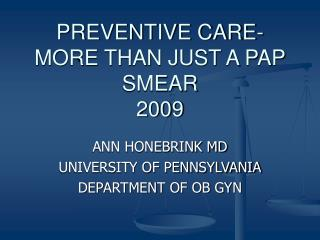 PREVENTIVE CARE-MORE THAN JUST A PAP SMEAR 2009