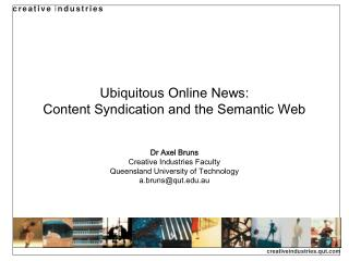 Ubiquitous Online News:  Content Syndication and the Semantic Web