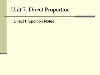 Unit 7: Direct Proportion