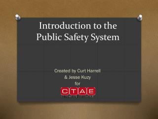 Introduction to the Public Safety System