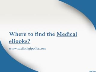 Where to find the Medical E-Books?