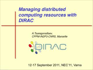 Managing distributed computing resources with DIRAC