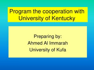 Program the cooperation with University of Kentucky