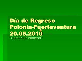 Día de Regreso Polonia-Fuerteventura 20.05.2010