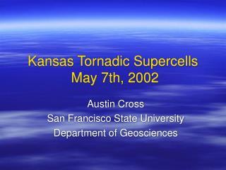 Kansas Tornadic Supercells May 7th, 2002