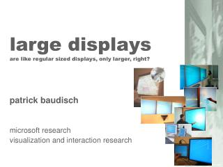 large displays are like regular sized displays, only larger, right?