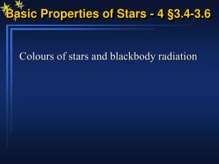 Basic Properties of Stars - 4 §3.4-3.6