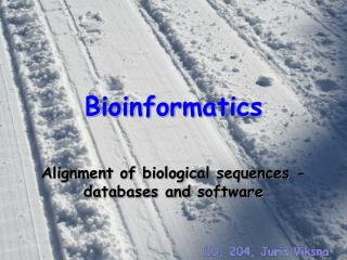 B ioinform atics Alignment of biological sequences - databases and software