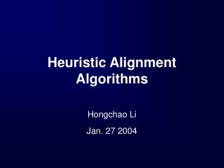Heuristic Alignment Algorithms