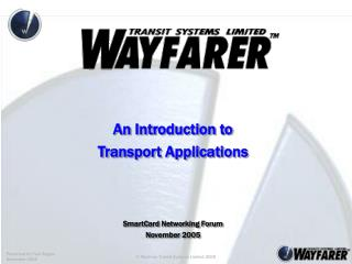 An Introduction to  Transport Applications SmartCard Networking Forum November 2005