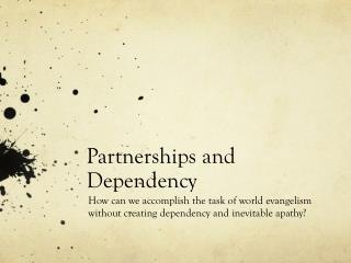 Partnerships and Dependency