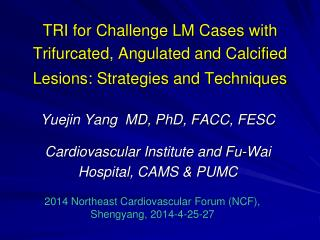 Yuejin Yang  MD, PhD, FACC, FESC Cardiovascular Institute and Fu-Wai Hospital, CAMS & PUMC