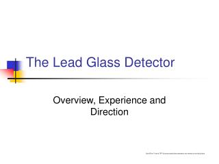 The Lead Glass Detector