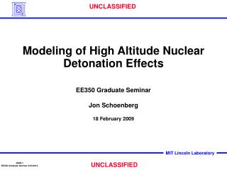 Modeling of High Altitude Nuclear Detonation Effects