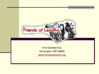 4110 Denfeld Ave. Kensington, MD 20895 friendsoflesotho