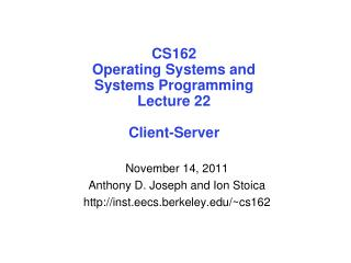 CS162 Operating Systems and Systems Programming Lecture 22 Client-Server