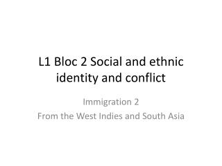 L1 Bloc 2 Social and ethnic identity and conflict
