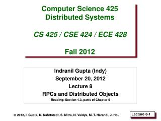Computer Science 425 Distributed Systems CS 425 / CSE 424 / ECE 428 Fall 2012