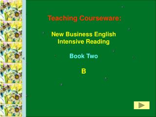 Teaching Courseware: New Business English Intensive Reading Book Two B