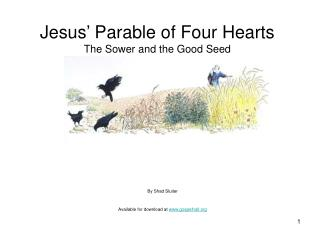 Jesus' Parable of Four Hearts The Sower and the Good Seed Matthew 13