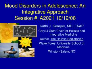 Mood Disorders in Adolescence: An Integrative Approach  Session #: A2021 10/12/08