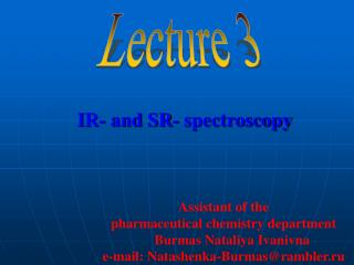 I R - and  SR - spectroscopy