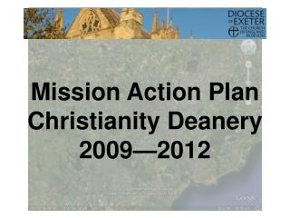 Mission Action Plan Christianity Deanery 2009—2012