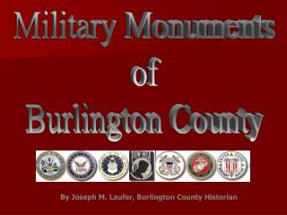 By Joseph M. Laufer, Burlington County Historian