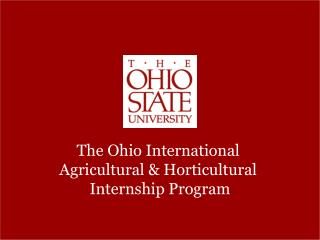 The Ohio International  Agricultural & Horticultural  Internship Program