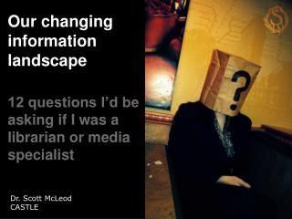 Our changing information landscape