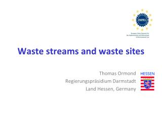 Waste streams and waste sites