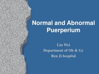 Normal and Abnormal Puerperium