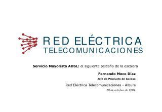 Servicio Mayorista ADSL:  el siguiente peldaño de la escalera