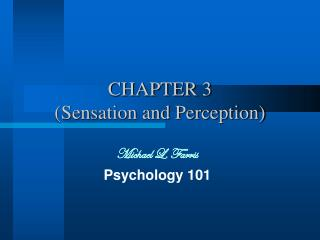 CHAPTER 3  (Sensation and Perception)