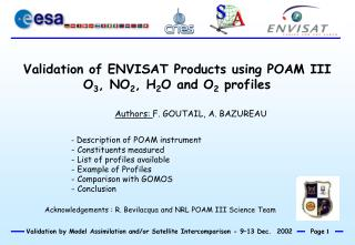 Validation of ENVISAT Products using POAM III O 3 , NO 2 , H 2 O and O 2  profiles