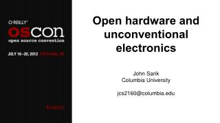 Open hardware and unconventional electronics
