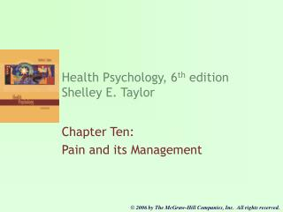 Health Psychology, 6 th  edition Shelley E. Taylor
