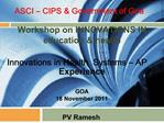 ASCI   CIPS  Government of Goa  Workshop on INNOVATIONS IN education  health    Innovations in Health  Systems   AP Expe