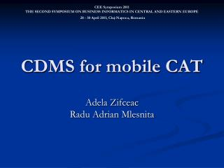 CDMS for mobile CAT