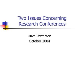 Two Issues Concerning Research Conferences