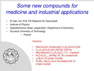 Some new compounds for medicine and industrial applications