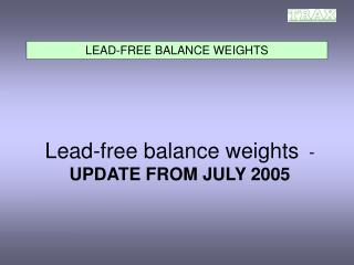 LEAD-FREE BALANCE WEIGHTS