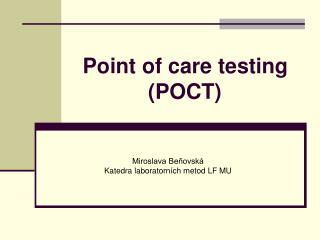 Point of care testing               (POCT)