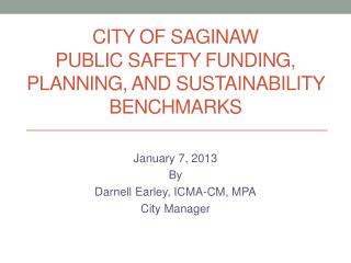 City of Saginaw Public Safety Funding, Planning, and Sustainability Benchmarks