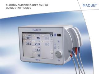 BLOOD MONITORING UNIT BMU 40 QUICK-START GUIDE